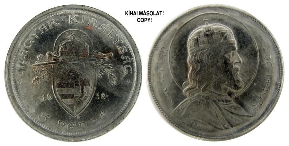 http://www.pengoportal.hu/hirek/1938-as-szent-istvan-5-pengo-reces-peremu-vas-masolata-kinabol-copy-replika-hamis/1938-as-szent-istvan-5-pengo-reces-peremu-vas-masolata-kinabol-copy-replika-hamis.jpg