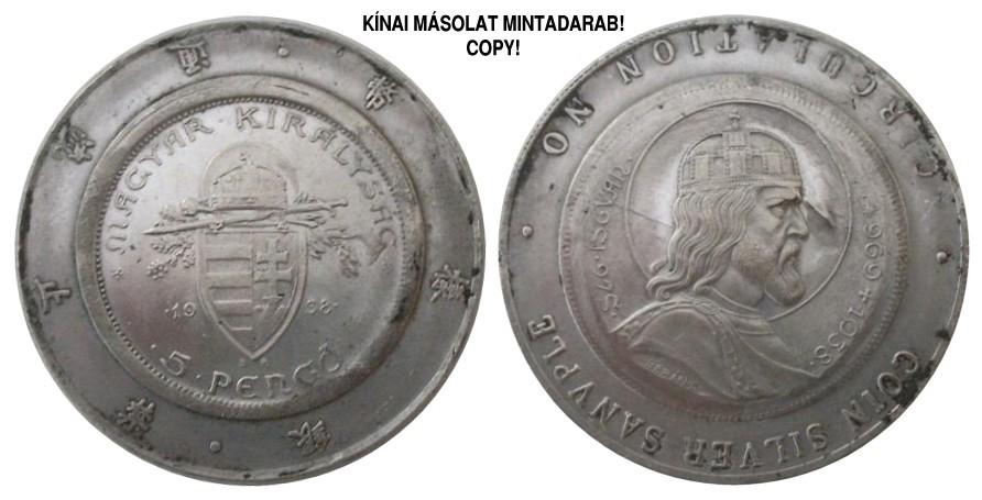 http://www.pengoportal.hu/hirek/1938-as-szent-istvan-5-pengo-reces-peremu-vas-masolata-kinabol-copy-replika-hamis/1938-as-szent-istvan-5-pengo-reces-peremu-vas-masolata-kinabol-copy-replika-hamis_mintadarab.jpg